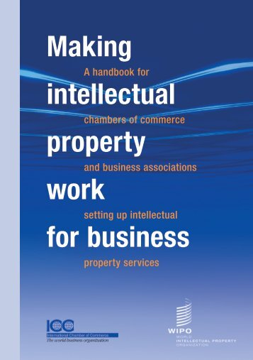 Making intellectual property work for business - World Intellectual ...