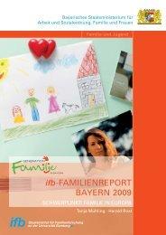 ifb-Familienreport Bayern 2009. Schwerpunkt: Familie ... - ifb - Bayern