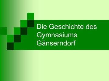 Die Geschichte des Gymnasiums Gänserndorf - Konrad Lorenz ...