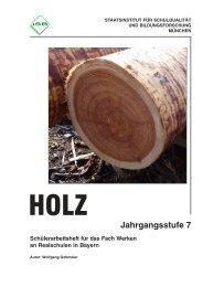 Schülerarbeitsheft Holz Jahrgangsstufe 7 - ISB - Bayern