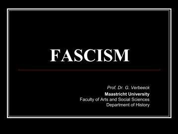 FASCISM Prof. Dr. G. Verbeeck Maastricht University - MYEULINK