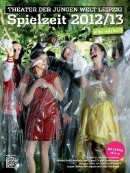 Spielzeit 2012 / 13 - Theater der Jungen Welt