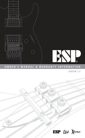 OWNER'S MANUAL & WARRANTY INFORMATION - ESP Guitars