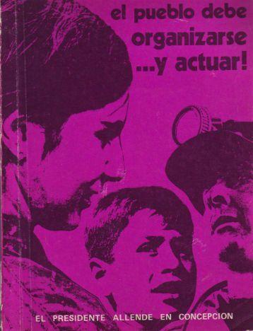 El pueblo debe organizarse...y actuar! - Salvador Allende