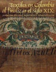 Textiles en Colombia al finalizar el siglo XIX: - Museo Nacional de ...