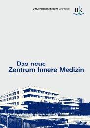 Das neue Zentrum Innere Medizin - Universitätsklinikum Würzburg