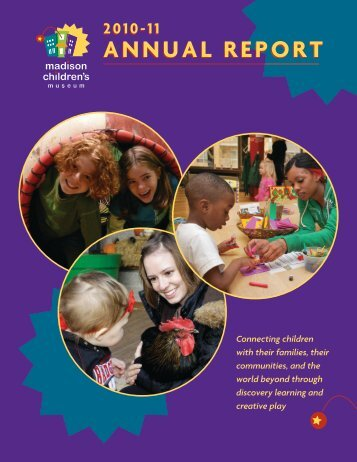2011 Annual Report - Madison Children's Museum