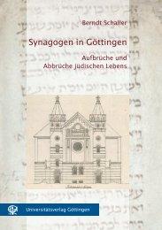 Synagogen in Göttingen : Aufbrüche und Abbrüche jüdischen Lebens