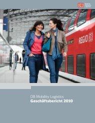 DB Mobility Logistics Geschäftsbericht 2010 - Deutsche Bahn AG