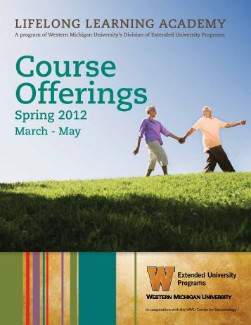 LifeLong Learning academy Spring 2012 - Western Michigan ...
