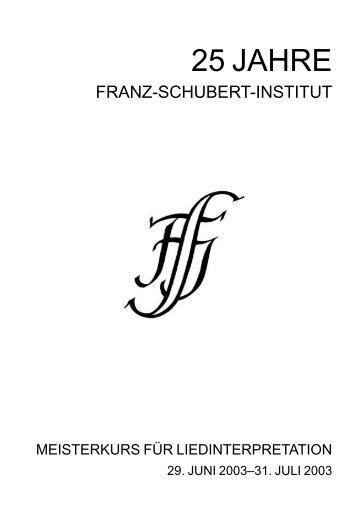 25 JAHRE - FRANZ-SCHUBERT-INSTITUT