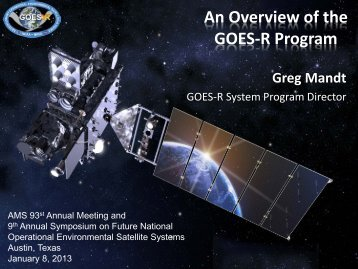 An Overview of the GOES-R Program Greg Mandt