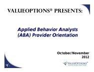 Northeast ABA Provider Orientation Presentation ... - ValueOptions