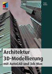 Architektur 3D-Modellierung mit AutoCAD und 3ds Max - mitp