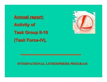 Annual report: Activity of Task Group II-10 - International Lithosphere ...
