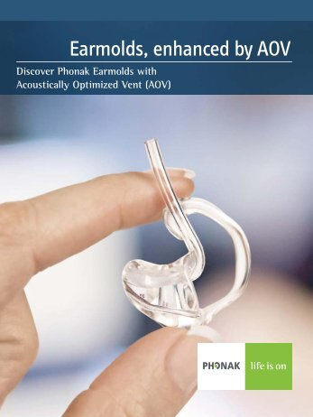 Discover Phonak Earmolds with Acoustically Optimized Vent (AOV)