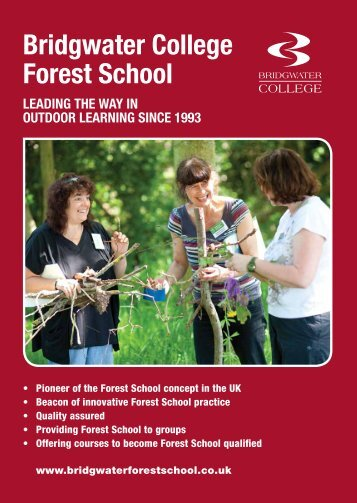 Forest School Brochure here - Bridgwater College