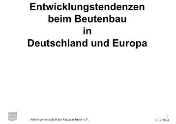 Entwicklungstendenzen beim Beutenbau in Deutschland und Europa