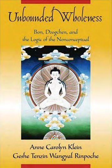 Unbounded Wholeness : Dzogchen, Bon, and the Logic of the ...