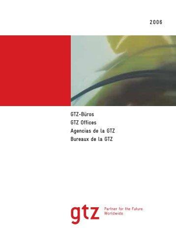 2006 GTZ-Büros GTZ Offices Agencias de la GTZ Bureaux de la GTZ