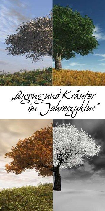 """""""Qigong und Kräuter im Jahreszyklus"""" - Irmgard Eckermann"""