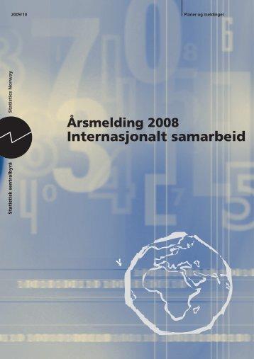 Årsmelding 2008. Internasjonalt samarbeid - Statistisk sentralbyrå