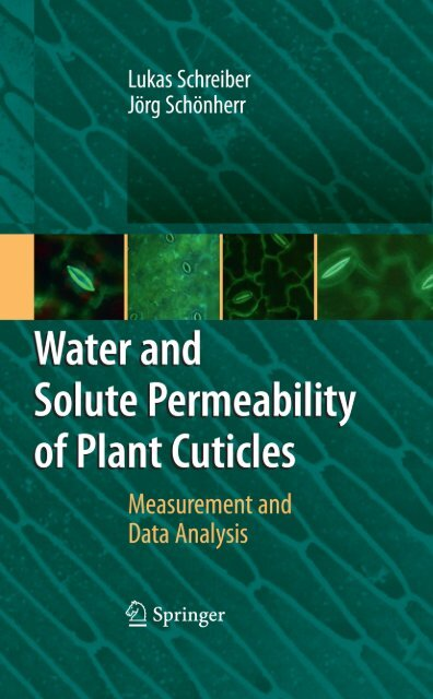 Water And Solute Permeability Of Plant Cuticles Measurement And