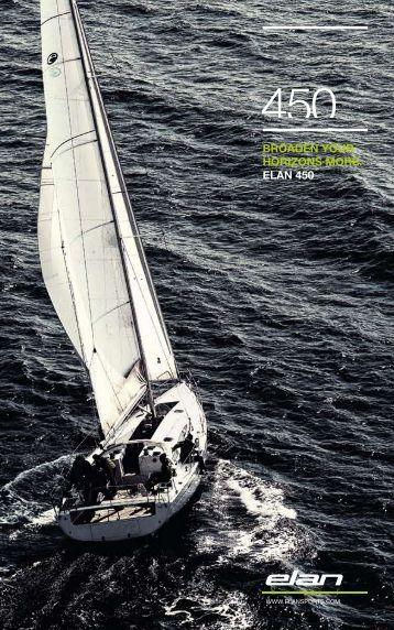 BROADEN YOUR HORIZONS MORE. ELAN 450 - Elan Yachts