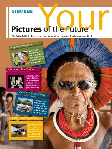 Your Pictures of the Future: Jugend-Sonderausgabe 2012 - Siemens