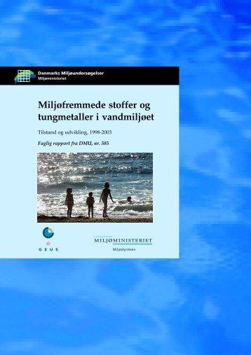 Miljøfremmede stoffer og tungmetaller i vandmiljøet - Danmarks ...