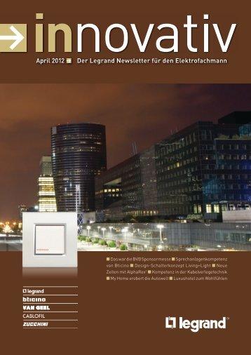 April 2012 Der Legrand Newsletter für den Elektrofachmann