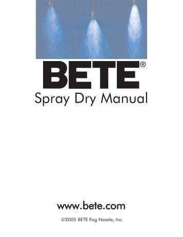 BETE Spray Dry Manual - BETE Fog Nozzle, Inc.