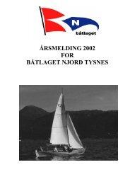 ÅRSMELDING 2002 FOR BÅTLAGET NJORD TYSNES - Siglarlaget ...