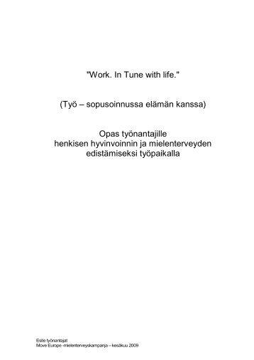 """""""Work. In Tune with life."""" (Työ – sopusoinnussa elämän kanssa ..."""