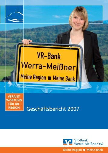 Geschäftsbericht 2007 - VR-Bank Werra-Meißner eG