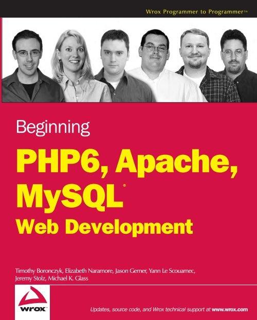 Beginning PHP6, Apache, MySQL® Web Development