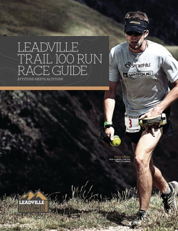 LEADVILLE TRAIL 100 RUN RACE GUIDE