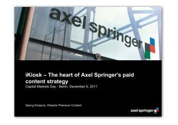 iKiosk – The heart of Axel Springer's paid content ... - Axel Springer AG