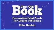 Renovating Print Assets for Digital Publishing - cdn.oreilly.com