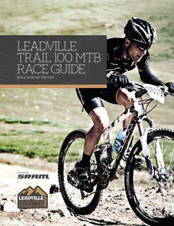 LEADVILLE TRAIL 100 MTB RACE GUIDE - NGIN