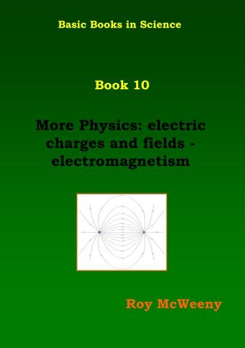 More Physics: electric charges and fields - electromagnetism