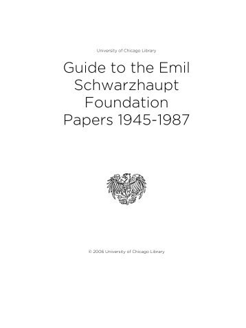 Guide to the Emil Schwarzhaupt Foundation Papers 1945-1987