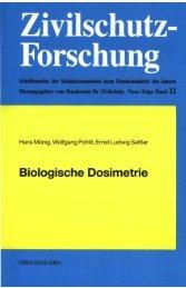 Biologische Dosimetrie - Band 12 Zivilschutz-Forschung Neue Folge