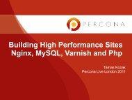 Building High Performance Sites Nginx, MySQL, Varnish ... - Percona