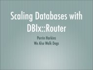 Scaling Databases with DBIx__Router Presentation - cdn.oreilly.com
