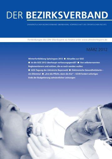 Der Bezirksverband - Ausgabe 2012 März - Zahnärztlicher ...