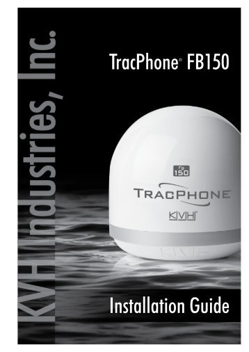 TracPhone FB150 Installation Guide - KVH Industries, Inc