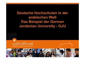 Deutsche Hochschulen in der arabischen Welt Das Beispiel der ...