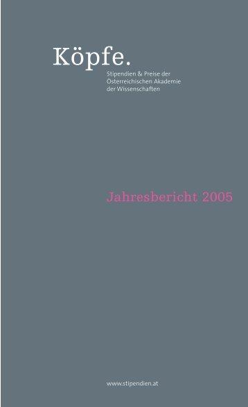 Jahresbericht 2005 - Stipendien - Österreichische Akademie der ...