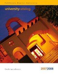 CBU 2007-2008 UNDG Catalog - California Baptist University